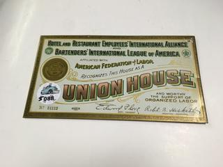 "Hotel & Restaurant Employees International Alliance & Bartenders International League of America Sign, 11"" x 6 1/2""."