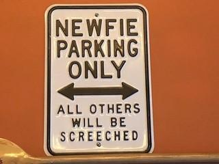 Newfie Only Parking Sign.